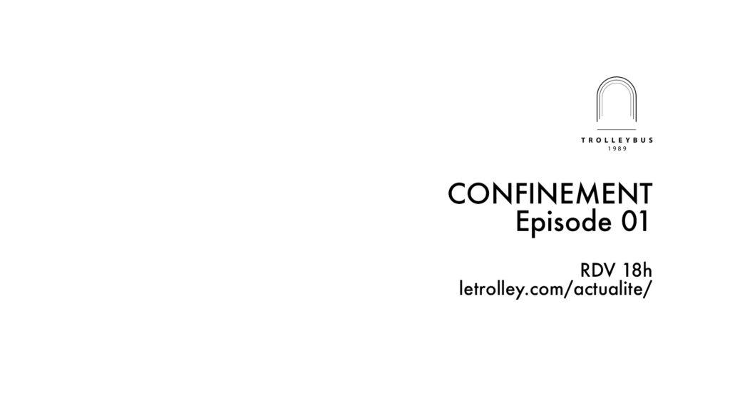 confinement 1024x576 CONFINEMENT   Épisode 01 (LDN)