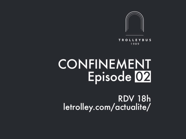 confinement carre episode 02 marquise trolleybus