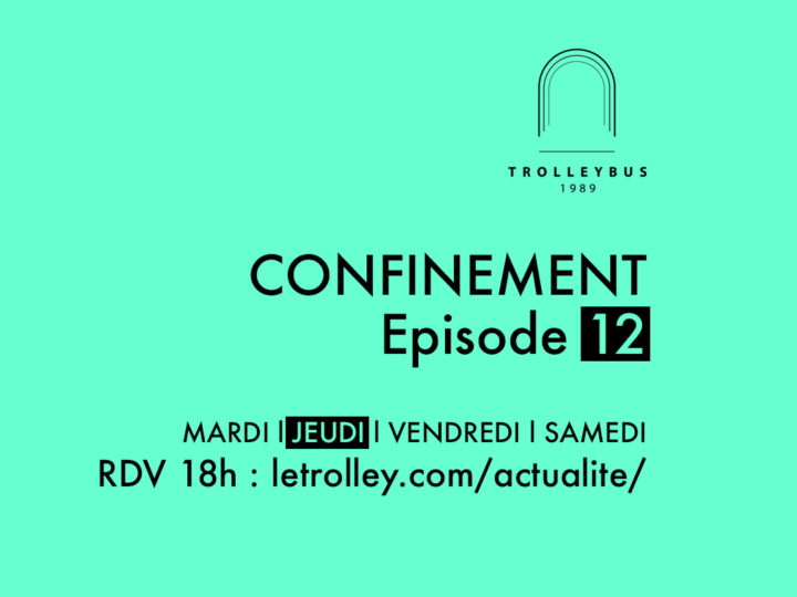 confinement episode 12 carre whiskybar trolleybus