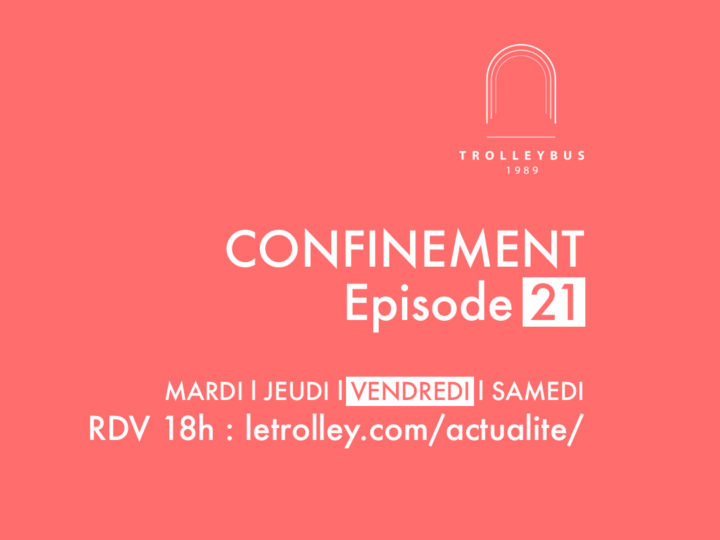 confinement episode 21 carre LDN trolleybus la dame noir
