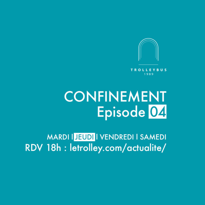confinement episode 04 carre whiskybar trolleybus