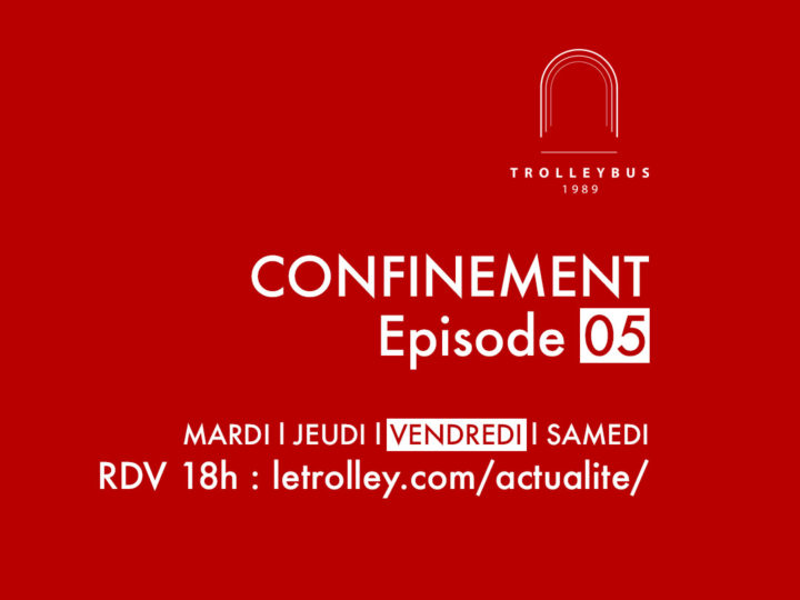 confinement episode 05 carre LDN trolleybus
