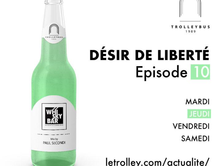 desir de liberté, whiskybar episode 10