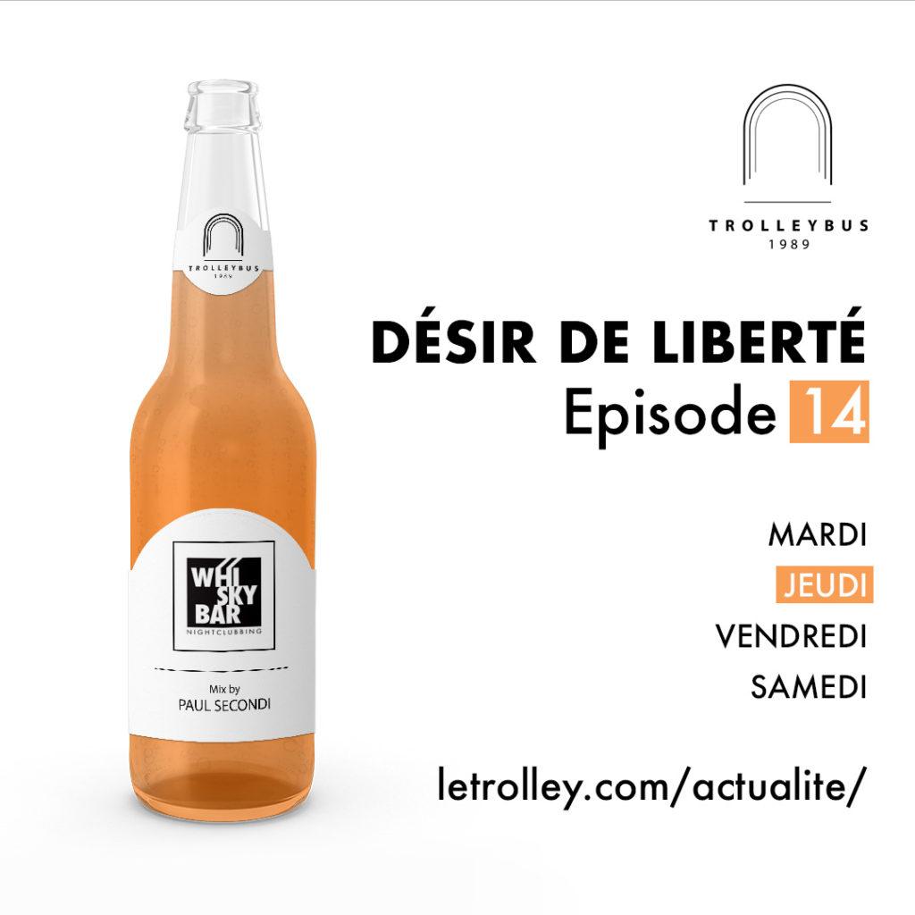 Jeudi 14 1024x1024 DÉSIR DE LIBERTÉ   Épisode 14 (Whiskybar)