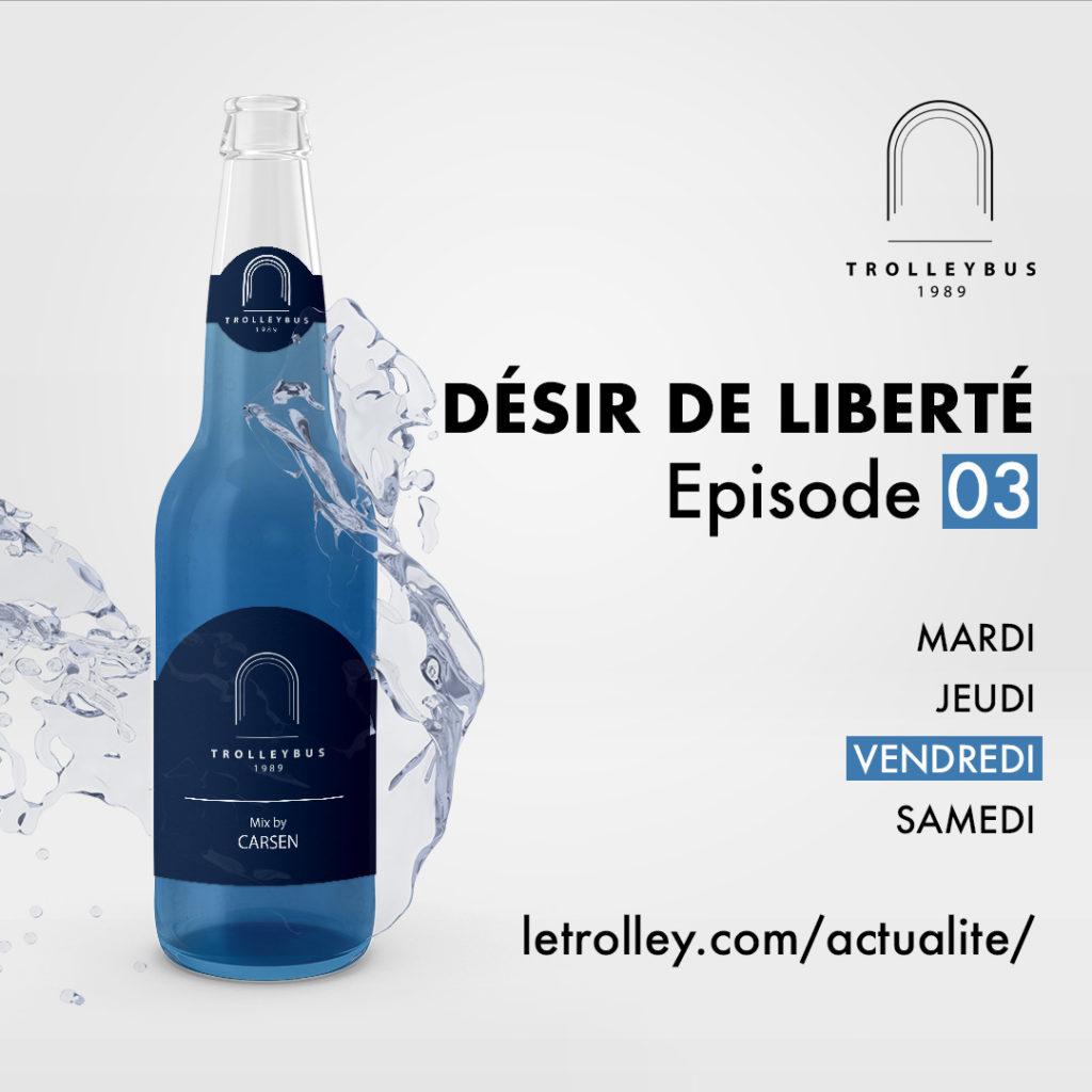 Vendredi 03 1024x1024 DÉSIR DE LIBERTÉ   Épisode 03 (Trolleybus)